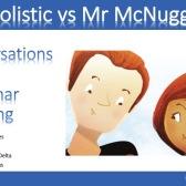 Μrs Holistic vs Mr McNugget